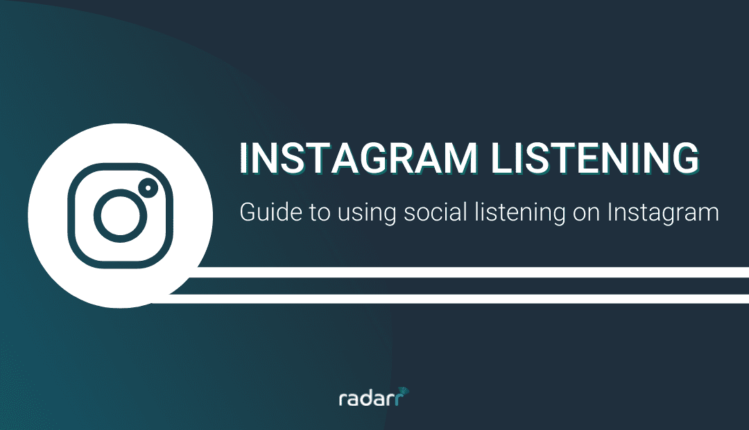 Everything You Need to Know About Instagram Listening