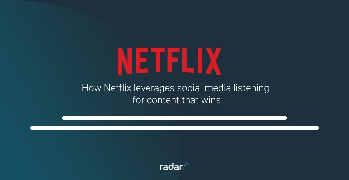 how netflix uses social media listening for marketing and customer engagement